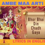 Bhor bhai din chad gaya meri ambe lyrics in English