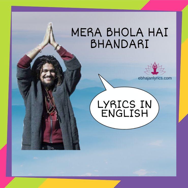 Mera bhola hai bhandari lyrics in english