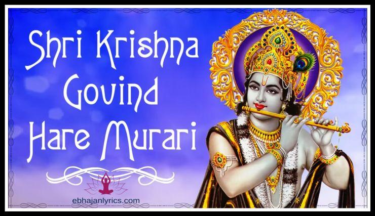 shri krishna govind hare murari lyrics